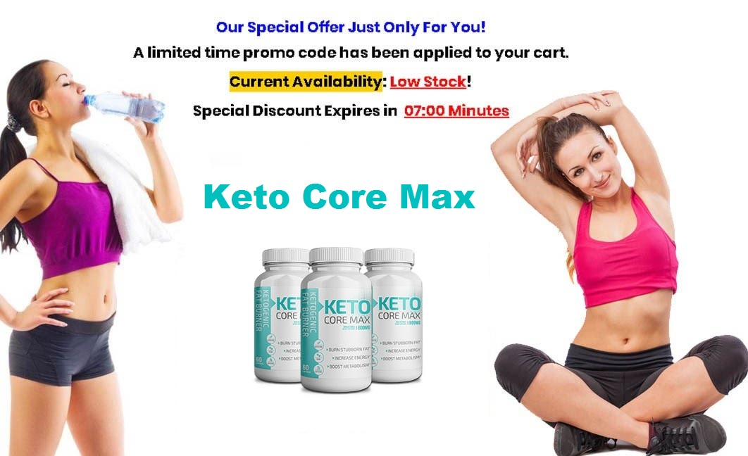 Keto Core Max® | Shark Tank (UPDATE 2020) Price, Benefits, Reviews?