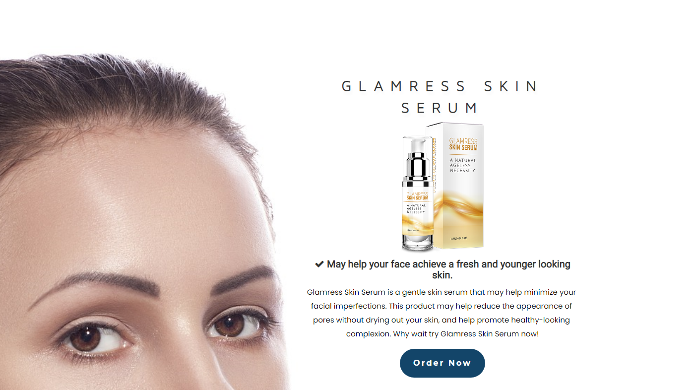 Glamress Skin Serum® - [Official Reviews 2020] Benefits, Scam, Price?