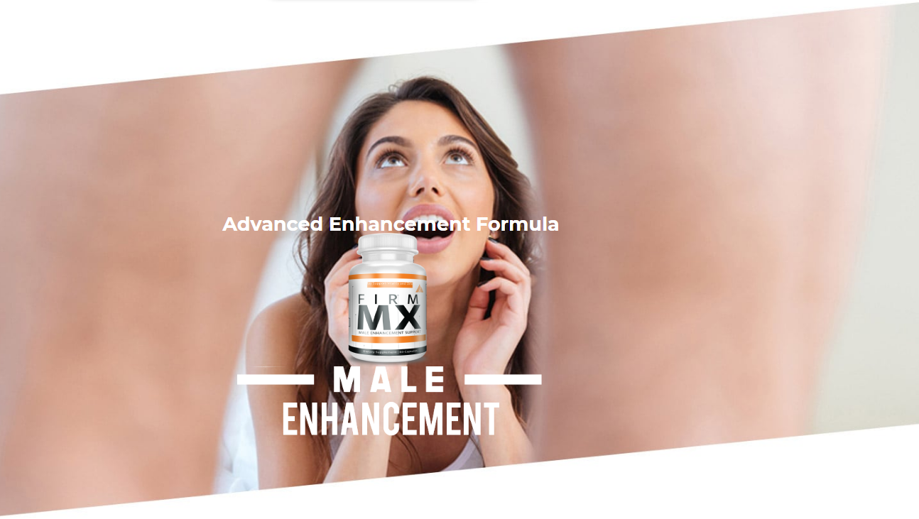 Firm Mx Reviews   UPDATE 2020   Price, Scam, Ingredients, Advantages?