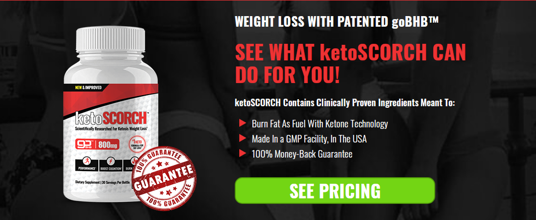 KetoScorch Pills® (Upgrade 2021) Price, Scam, Ingredients, Reviews?